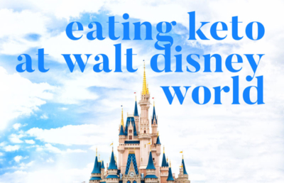 eating keto at Disney World
